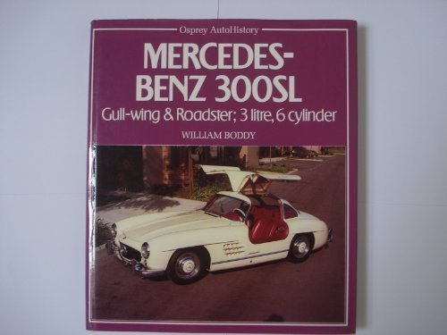 - Mercedes Benz 300 S.L.: Gull-Wing and Roadster; 3 Litre, 6 Cylinder