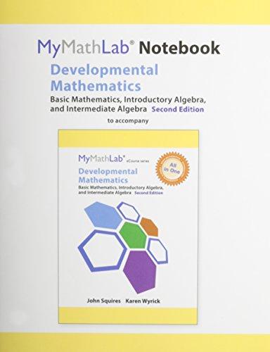 MyLab Math Notebook (looseleaf) for Squires/Wyrick Developmental Math: Basic Math, Introductory & Intermediate Algeb