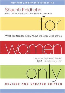 Shaunti Feldhahn: For Women Only : What You Need to Know about the Inner Lives of Men (Hardcover - Revised Ed.); 2013 Edition