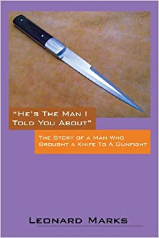 Book He's the Man I Told You about: The Story of a Man Who Brought a Knife to a Gunfight