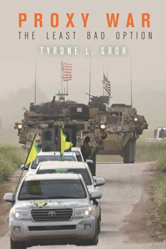 Proxy War: The Least Bad Option (Tyrone Ray)
