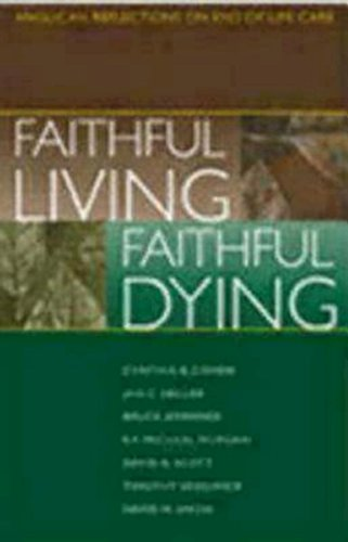 Faithful Living, Faithful Dying: Anglican Reflections on End of Life Care