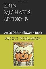 Erin Michaels: Spooky B: An OLORR Halloween Book Paperback