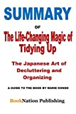 img - for Summary of The Life-Changing Magic of Tidying Up: The Japanese Art of Decluttering and Organizing: A Guide to the Book by Marie Kondo book / textbook / text book