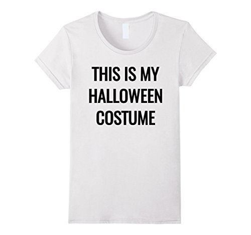 Womens This Is My Halloween Costume T-Shirt Large (White Tee Shirt Halloween Costumes)