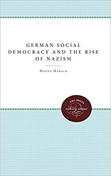 Book German Social Democracy and the Rise of Nazism