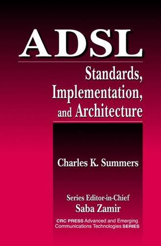 - ADSL Standards, Implementation, and Architecture (Advanced & Emerging Communications Technologies)
