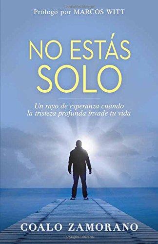 Download No estás solo: Un rayo de esperanza cuando la tristeza profunda invade tu vida (Spanish Edition) PDF