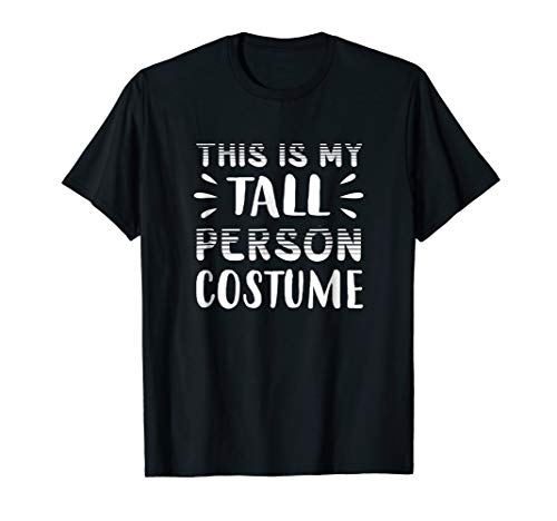Mens Funny THIS IS MY TALL PERSON COSTUME Halloween T-Shirt 3XL Black