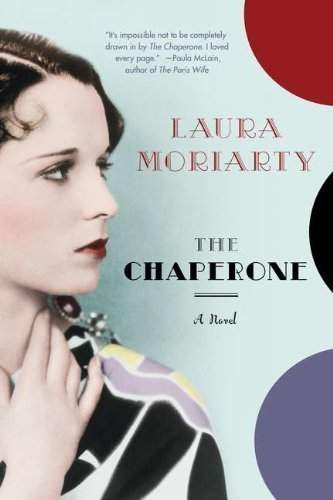 The Chaperone 1st (first) Edition by Moriarty, Laura published by Riverhead Hardcover (2012)