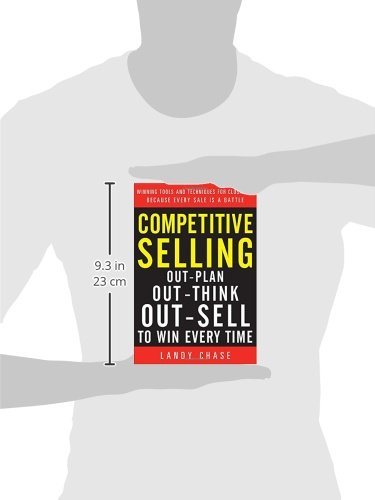 Competitive selling out plan out think and out sell to win every competitive selling out plan out think and out sell to win every time landy chase 9780071738897 amazon books fandeluxe Image collections