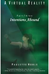 Intentions Abound (A Virtual Reality) (Volume 3) Paperback