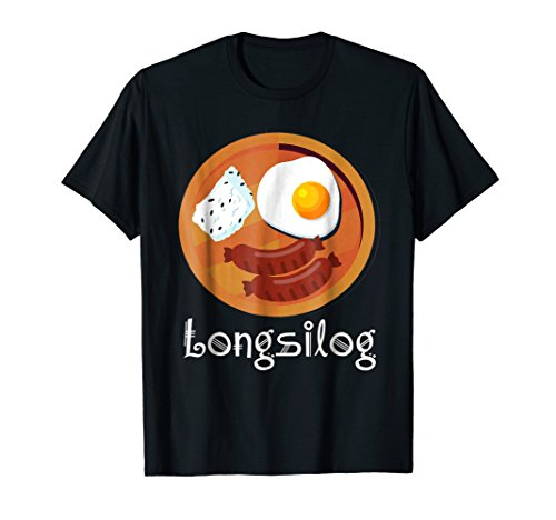 Funny Filipino Longganisa Longsilog Food T-Shirt