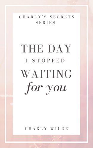 the day i stopped waiting for you romance book series collection