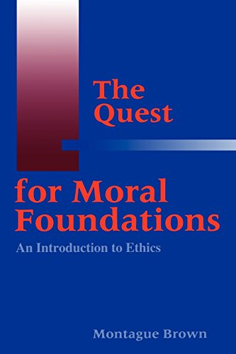 The Quest for Moral Foundations: An Introduction to Ethics (Quest For Moral Foundations Brown compare prices)