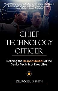 Chief Technology Officer: Defining the Responsibilities of the Senior Technical Executive
