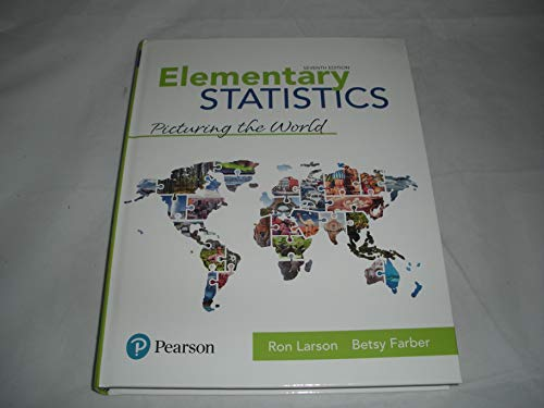 Elementary Statistics: Picturing the World 7th Edition Student Edition