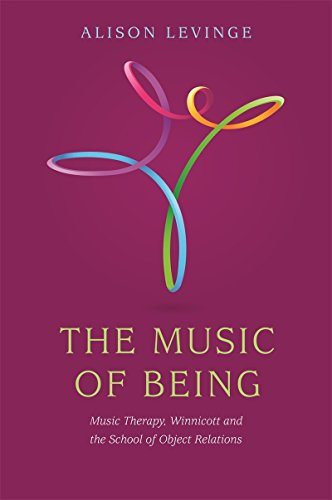 The Music of Being: Music Therapy, Winnicott and the School of Object Relations Pdf