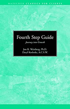 Worksheets Hazelden 4th Step Worksheet fourth step guide journey into growth hazelden classics for clients kindle edition