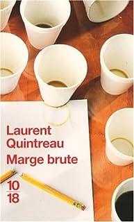 Marge brute, Quintreau, Laurent