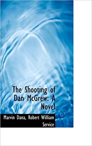 Book The Shooting of Dan McGrew: A Novel
