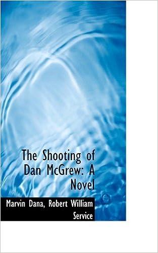 The Shooting of Dan McGrew: A Novel
