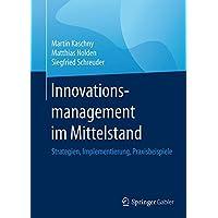 Innovationsmanagement im Mittelstand: Strategien, Implementierung, Praxisbeispiele