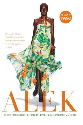 Alek  My Life From Sudanese Refugee To International Supermodel