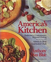America's Kitchen: Traditional & Contemporary Regional Cooking : Featuring Recipes from America's Most Celebrated Chefs