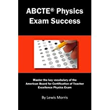 ABCTE Physics Exam Success: Master the key vocabulary of the ABCTE Physics Exam