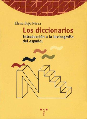 Descargar Libro Los Diccionarios. Introducción A La Historia De La Lexicografía Del Español Elena Bajo Pérez