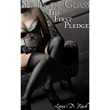Shoes of Glass: The First Pledge (A Femdom Erotic Romance)