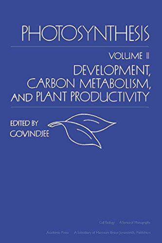 Photosynthesis V2: Development, Carbon Metabolism, and Plant Productivity (Cell Biology) ()