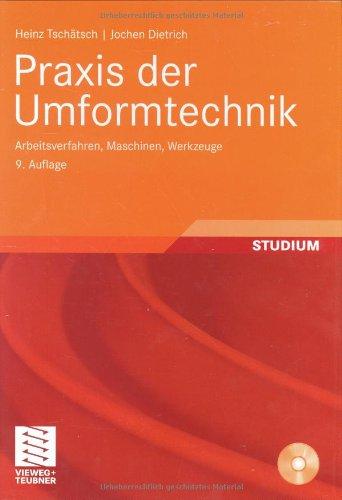 Praxis der Umformtechnik: Arbeitsverfahren, Maschinen, Werkzeuge