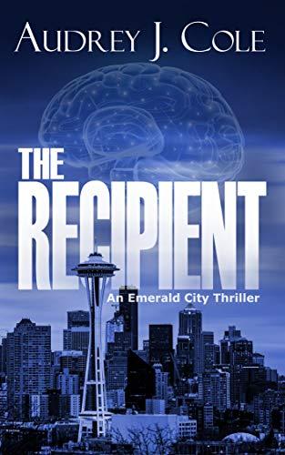 The Recipient (Emerald City Thriller Book 1)
