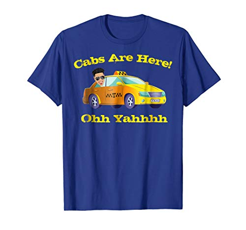 Cabs Are Here With DJ Pauly D Ohh Yeahhh Tshirt for sale  Delivered anywhere in USA