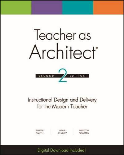 Teacher as Architect: Instructional Design and Delivery for the Modern Teacher