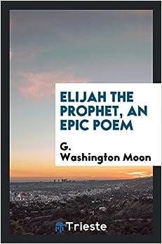 Elijah the Prophet, an Epic Poem