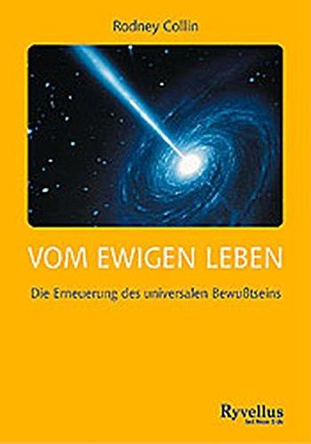 Vom ewigen Leben: Die Erneuerung des universalen Bewusstseins