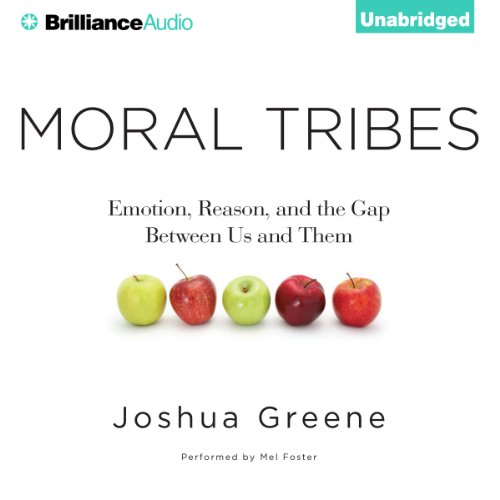 Moral Tribes: Emotion, Reason, and the Gap Between Us and Them cover