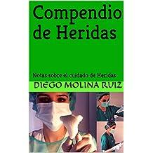 Compendio de Heridas: Notas sobre el cuidado de Heridas (Spanish Edition)