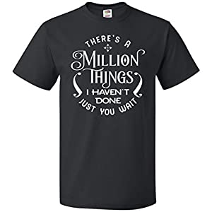 Cute Hamilton Shirt There's a Million Things I Haven't Done Just You Wait T-Shirt for Men and Women (Medium) Black