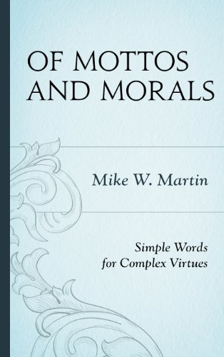 Of Mottos and Morals: Simple Words for Complex Virtues Pdf