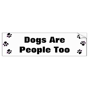 Dogs are people too bumper sticker sticker graphic beware of dog lover sticker sign