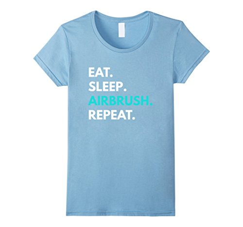Womens Eat Sleep Airbrush Repeat t-shirt - Airbrush Tees Medium Baby Blue