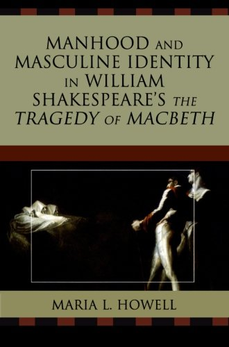 Manfulness and Masculine Identity in William Shakespeare's The Tragedy of Macbeth