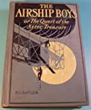 img - for The Air Ship Boys: Or The Quest of the Aztec Treasure book / textbook / text book