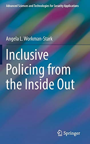 Inclusive Policing from the Inside Out (Advanced Sciences and Technologies for Security Applications)