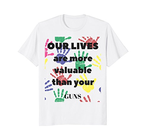 Our Lives are more valuable than your guns