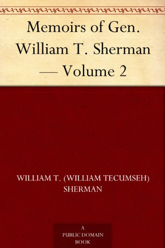 Memoirs of Gen. William T. Sherman - Volume 2 by [Sherman, William T. (William Tecumseh)]